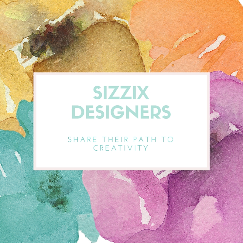 Sizzix Designers Share Their Path To Creativity