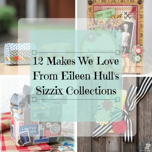 https://www.sizzix.com/wp/wp-content/uploads/2016/03/12-makes-we-lovefrom-Eileen-Hulls-sizzix-Collections-300x300.jpg