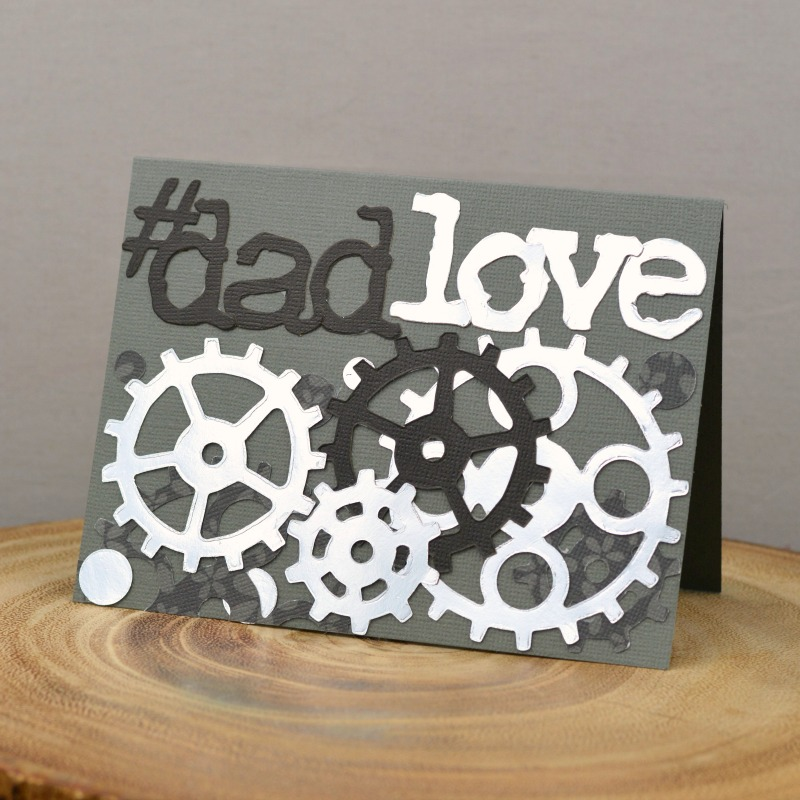 Father's Day Steampunk Card: #DadLove With Gadget Gears