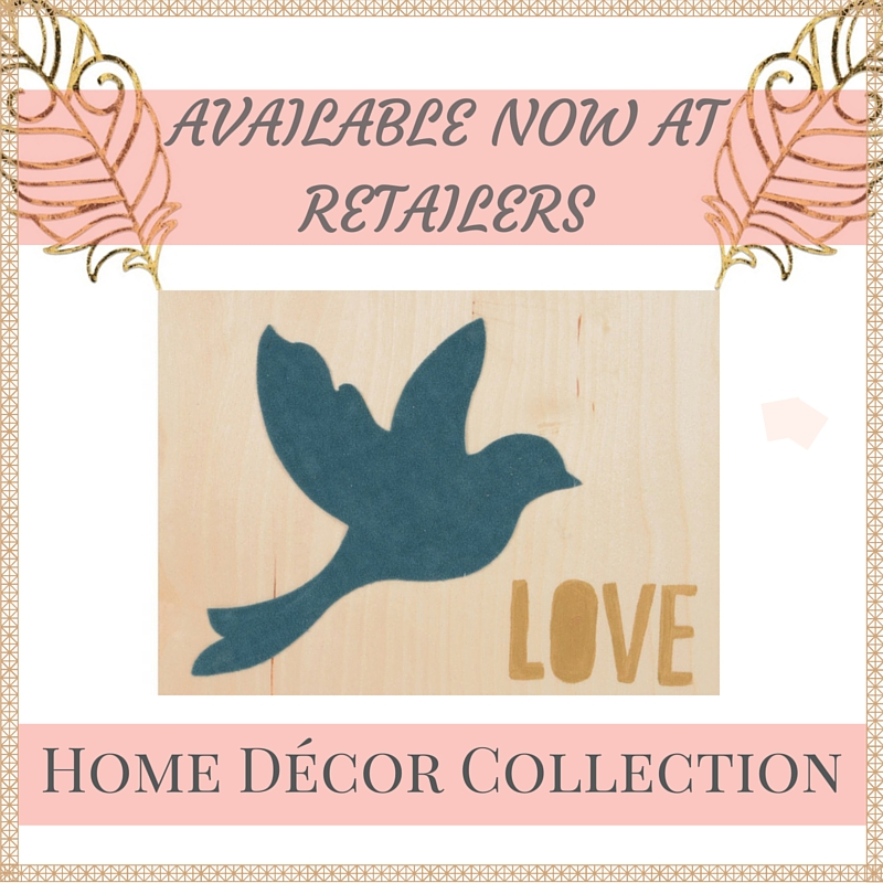 aVAILABLE NOW AT RETAILERS HOME DECOR COLLECTION