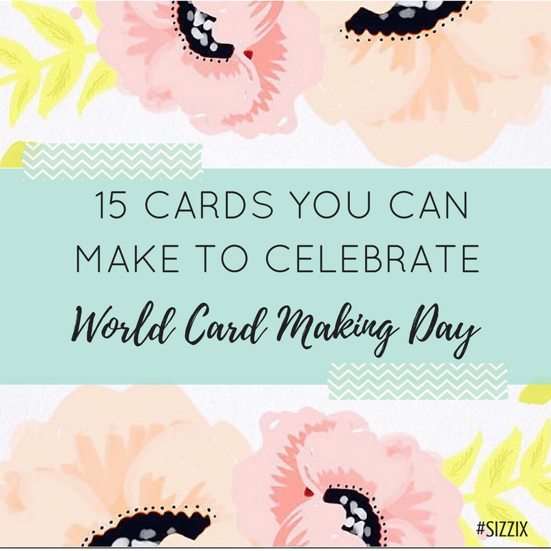 15 Cards You Can Make To Celebrate World Card Making Day