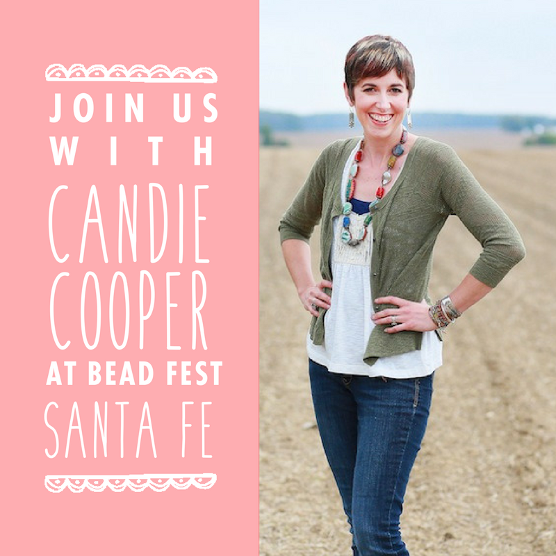 Join Us with Candie Cooper at Bead Fest Santa Fe