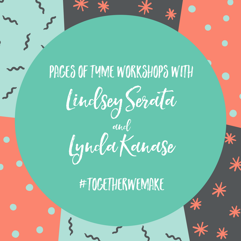 Pages of Tyme Workshops With Lindsey Serata & Lynda Kanase