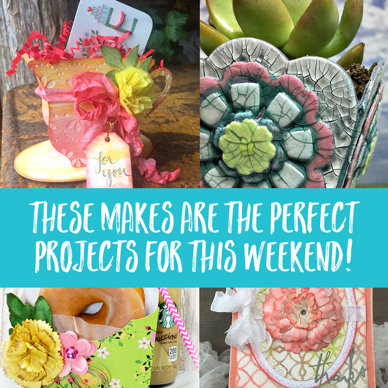 These Makes Are The Perfect Projects For This Weekend!
