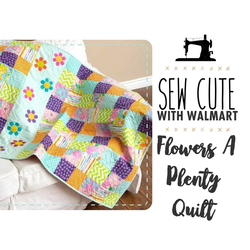 Sew Cute With Walmart: Flowers A Plenty Quilt