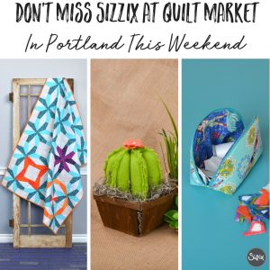https://www.sizzix.com/wp/wp-content/uploads/2018/05/Dont-Miss-Sizzix-At-Quilt-Market-In-Portland-This-Weekend-300x300.jpg