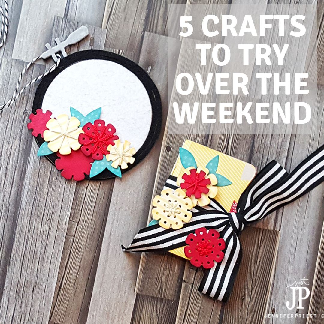 5 Crafts To Start On This Weekend / Sizzix Blog - The Start of